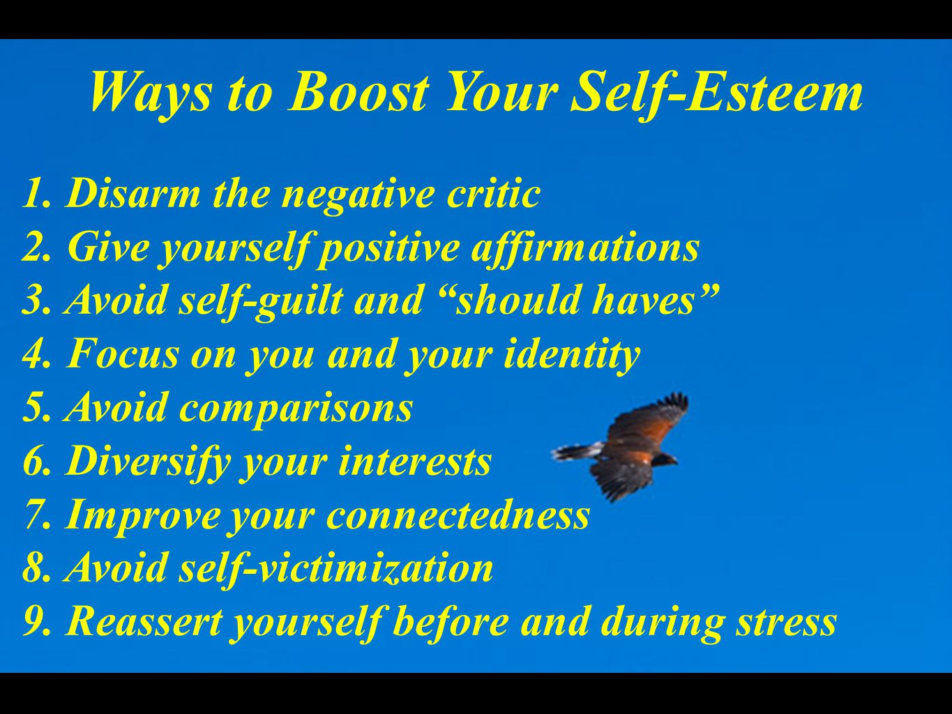 Ways to Boost Your Self-Esteem 1. Disarm the negative critic 2.