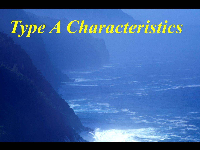 Type A Characteristics