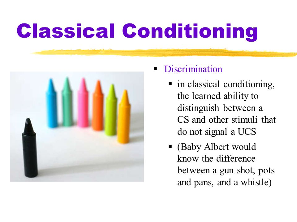 Classical Conditioning  Discrimination  in classical conditioning, the learned ability to distinguish between a CS and other stimuli that do not sig