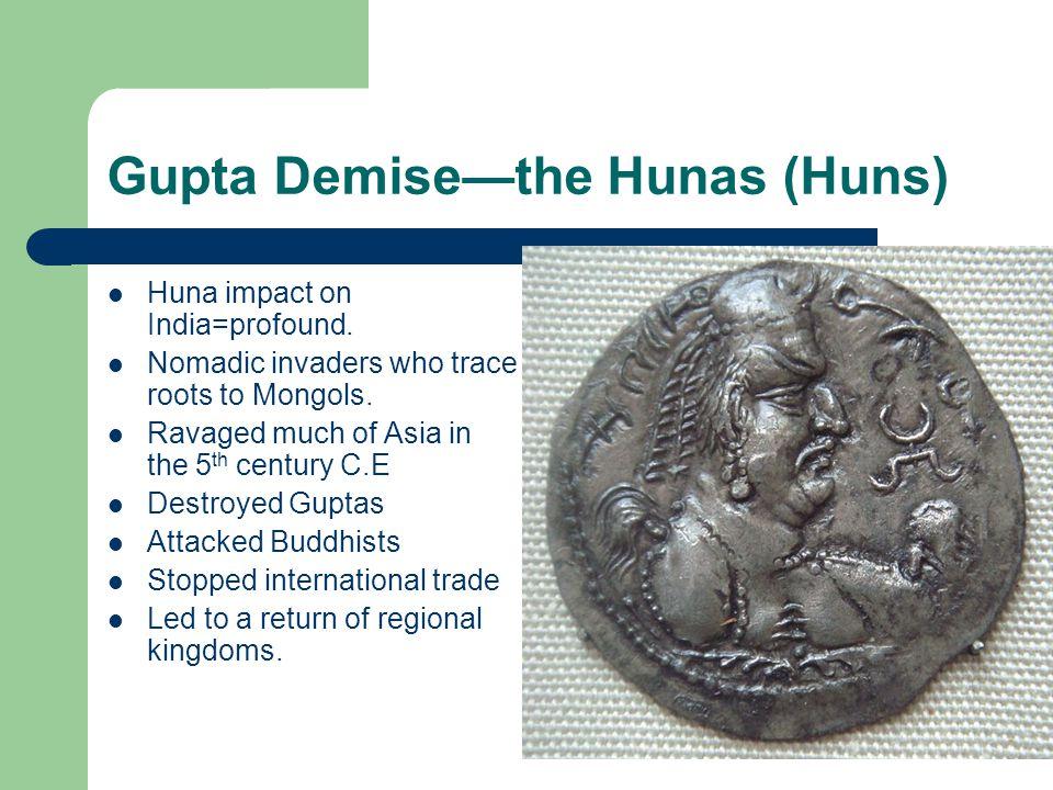 Gupta Demise—the Hunas (Huns) Huna impact on India=profound.