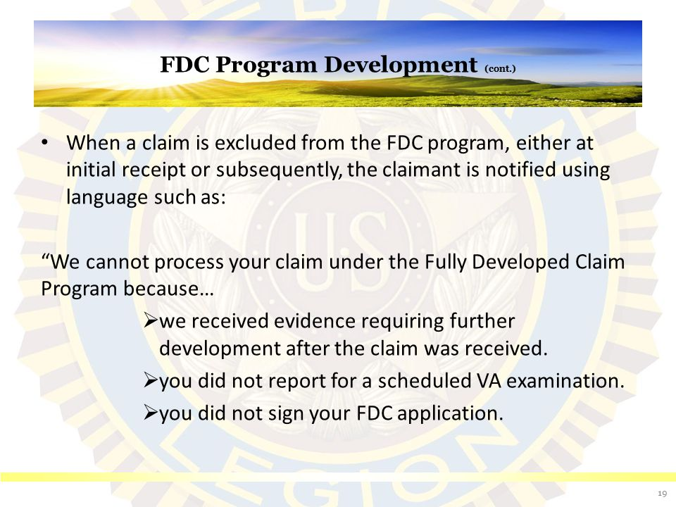 FDC Program Development (cont.) When a claim is excluded from the FDC program, either at initial receipt or subsequently, the claimant is notified usi