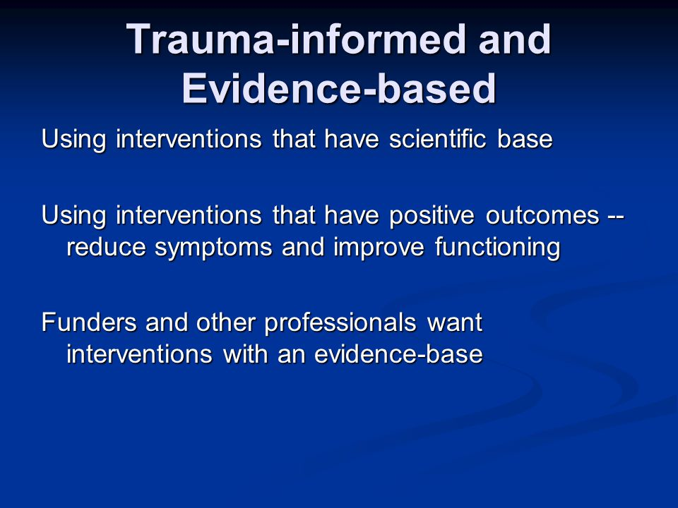 Elements of Trauma-Informed Treatment 1. Trauma-informed assessment 2.