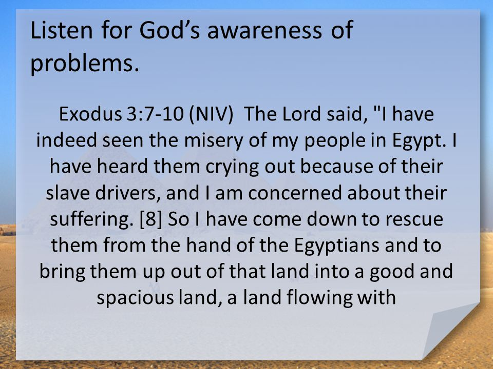 Listen for God's awareness of problems.