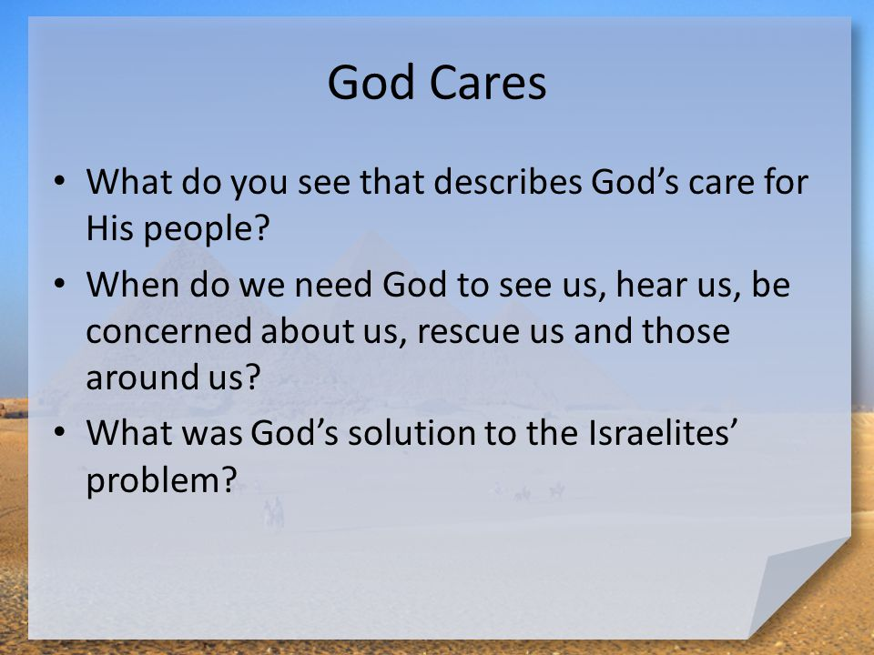 God Cares Moses had two basic options … accept or reject God's call.