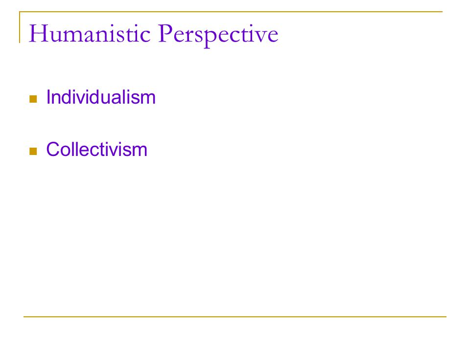 Humanistic Perspective Individualism Collectivism