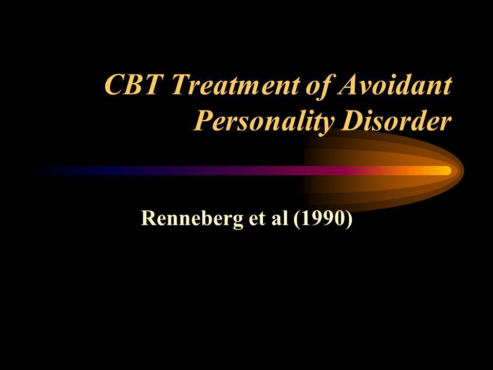 CBT Treatment of Avoidant Personality Disorder Renneberg et al (1990)