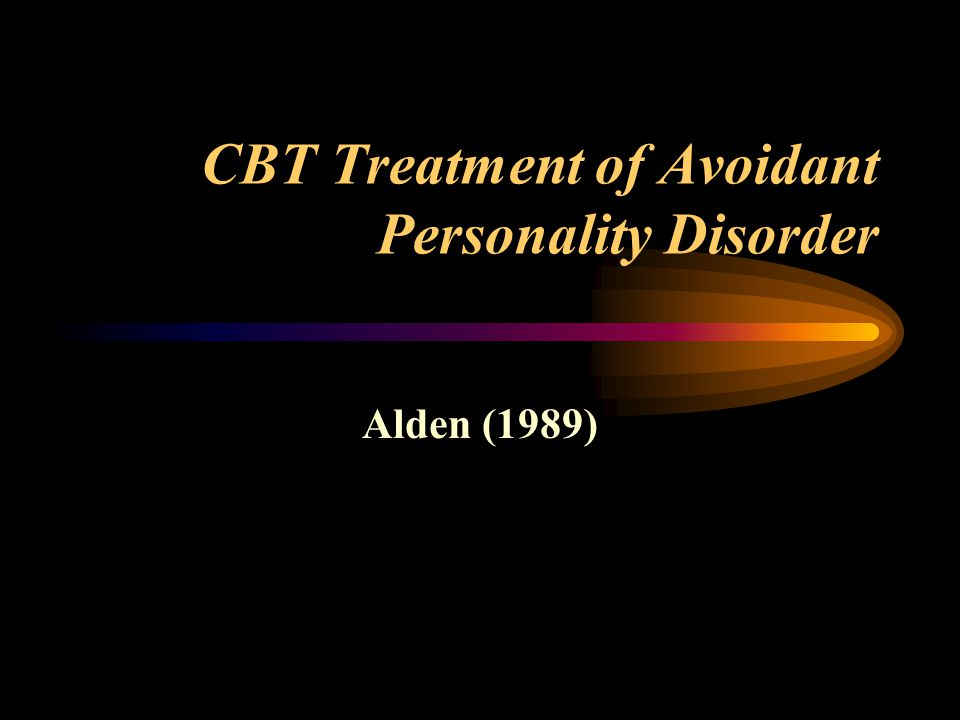CBT Treatment of Avoidant Personality Disorder Alden (1989)