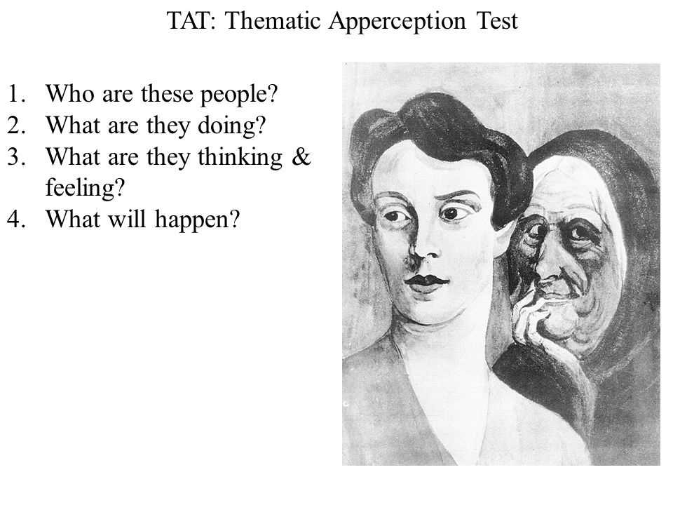 TAT: Thematic Apperception Test 1.Who are these people.