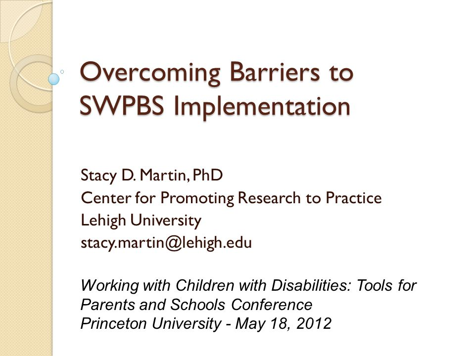Overcoming Barriers to SWPBS Implementation Stacy D.
