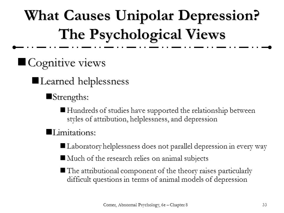 33Comer, Abnormal Psychology, 6e – Chapter 8 What Causes Unipolar Depression.