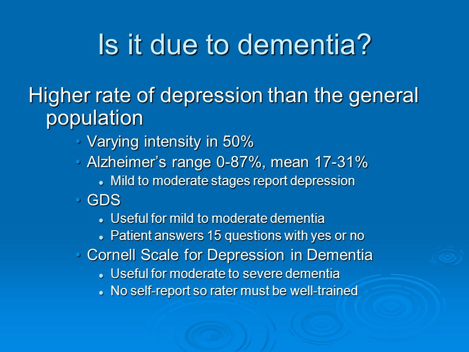 Is it due to dementia.