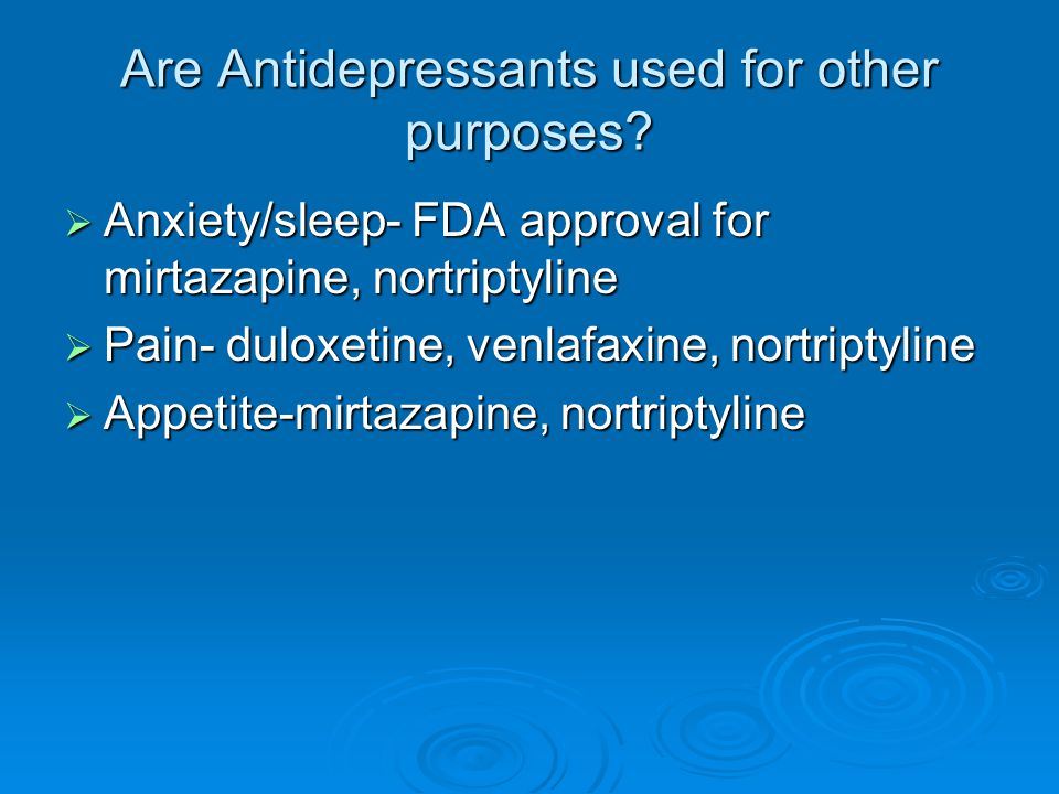 Are Antidepressants used for other purposes.