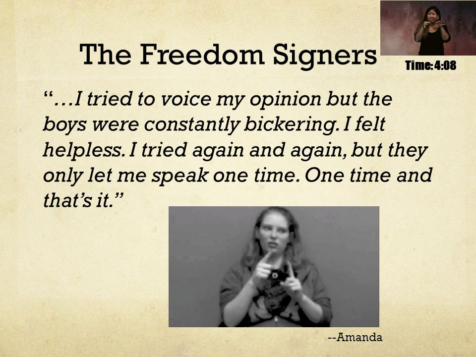 The Freedom Signers --Amanda …I tried to voice my opinion but the boys were constantly bickering.