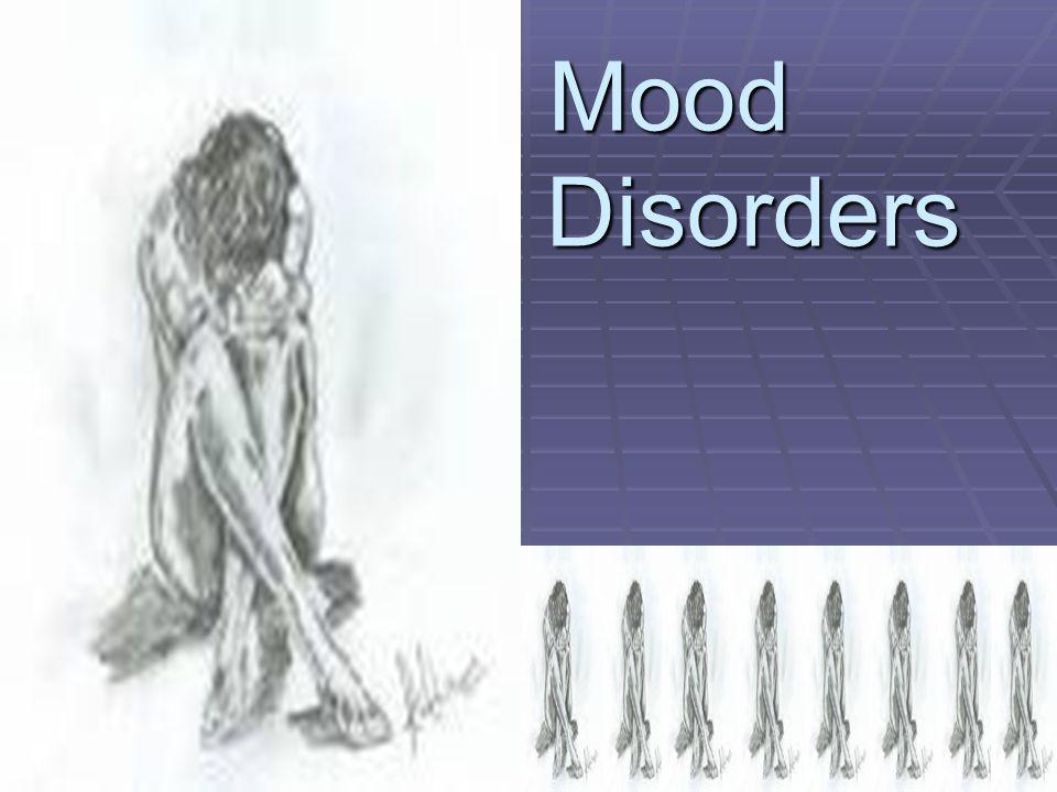 Mood Disorders Mood Disorders