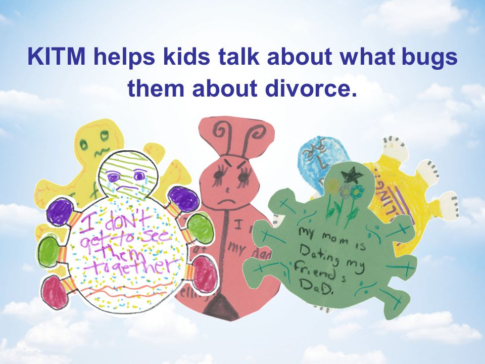 KITM helps kids talk about what bugs them about divorce.