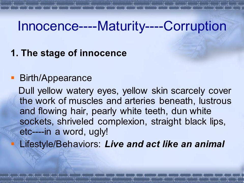 Innocence----Maturity----Corruption 1.