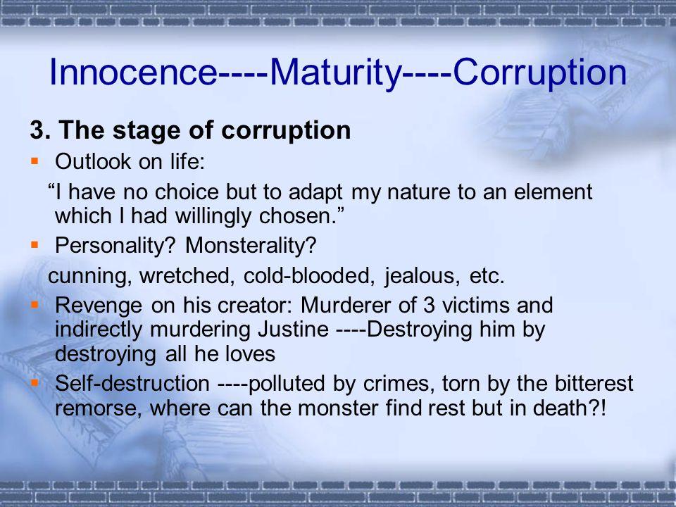Innocence----Maturity----Corruption 3.
