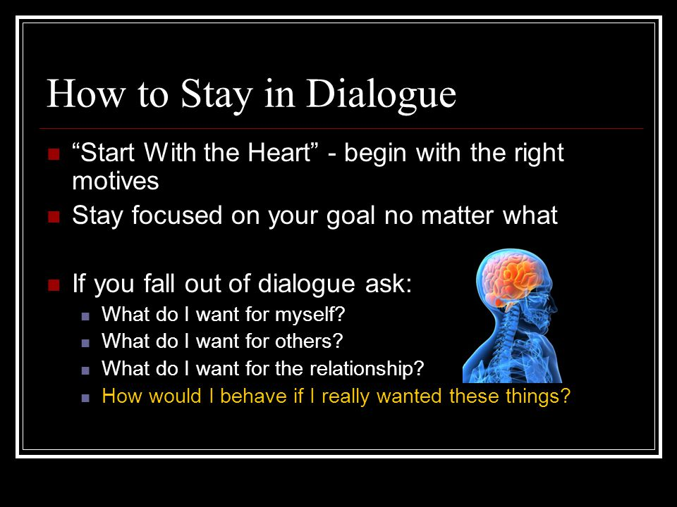 Tool: Make it Safe Establish and maintain mutual purpose and respect Do others believe you care about their goals.