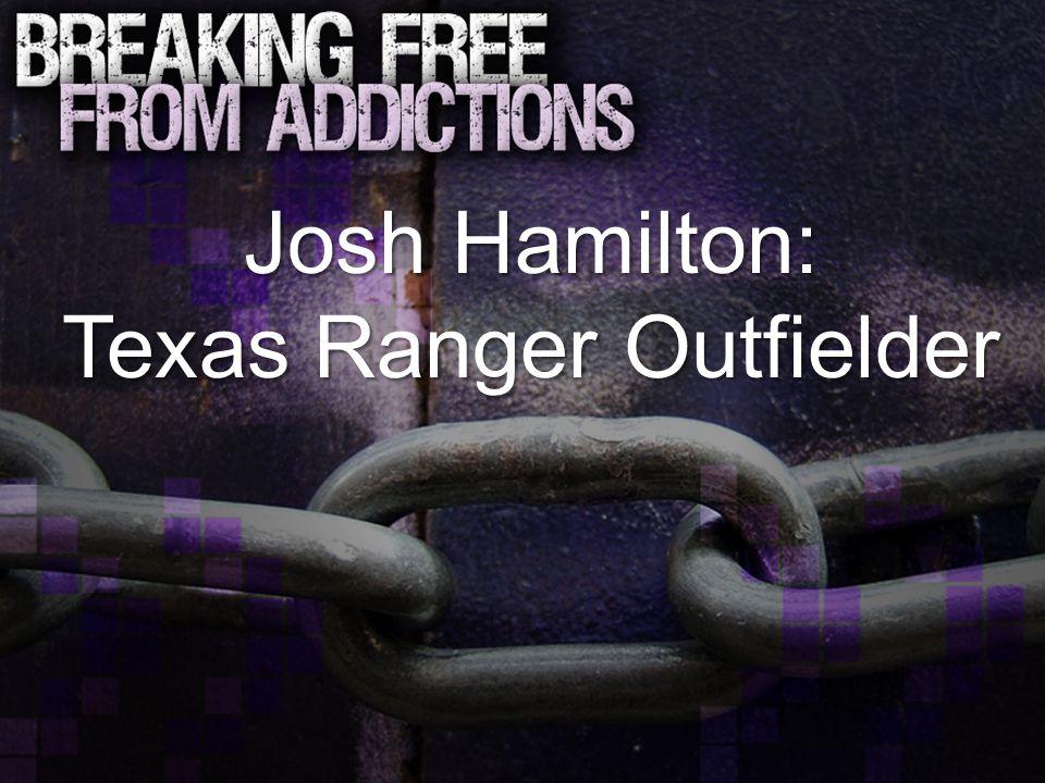 Josh Hamilton: Texas Ranger Outfielder