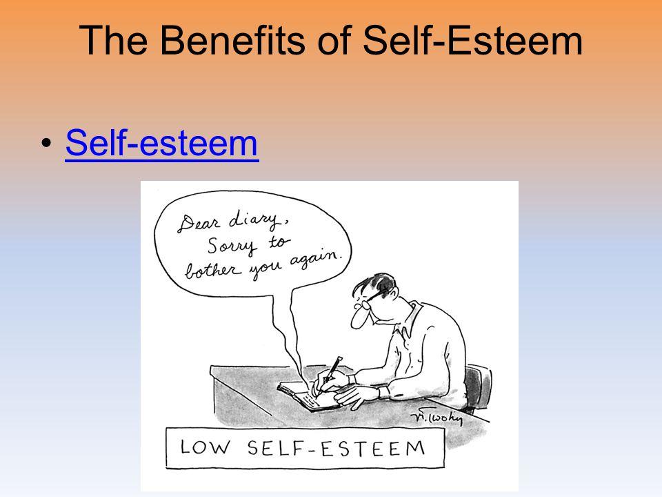 The Benefits of Self-Esteem Self-esteem