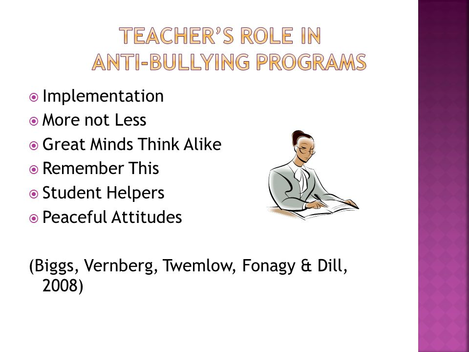  Implementation  More not Less  Great Minds Think Alike  Remember This  Student Helpers  Peaceful Attitudes (Biggs, Vernberg, Twemlow, Fonagy & Dill, 2008)