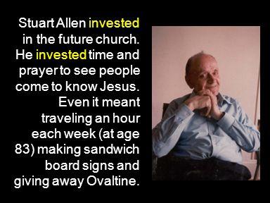 Stuart Allen invested in the future church.