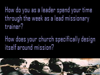 How do you as a leader spend your time through the week as a lead missionary trainer.