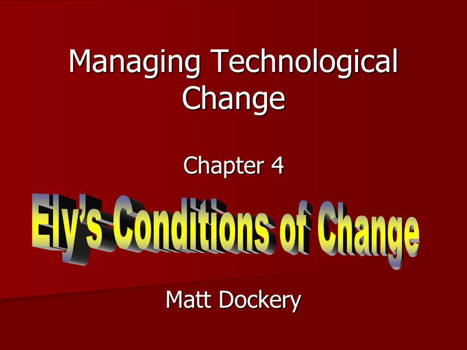 Managing Technological Change Chapter 4 Matt Dockery