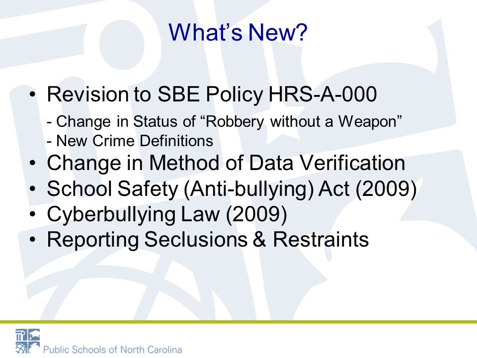 Authoritative Source of Discipline Data Reporting Requirements Levels of Anti-Bullying Action Federal laws and regulations NC General Statute: School Crime Prevention Act (2009) NC State Board of Education policy, e.g., requirement to report acts of bullying Local Board of Education policies LEA and school procedures LEA and school programs Individuals taking action when it counts