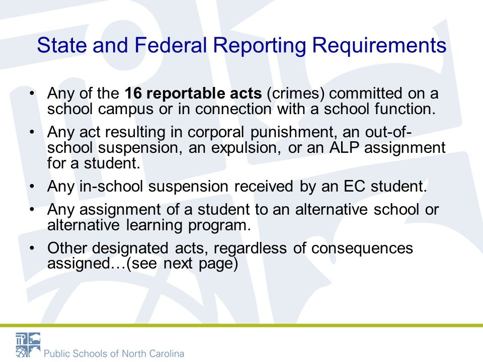 State and Federal Reporting Requirements Any of the 16 reportable acts (crimes) committed on a school campus or in connection with a school function.