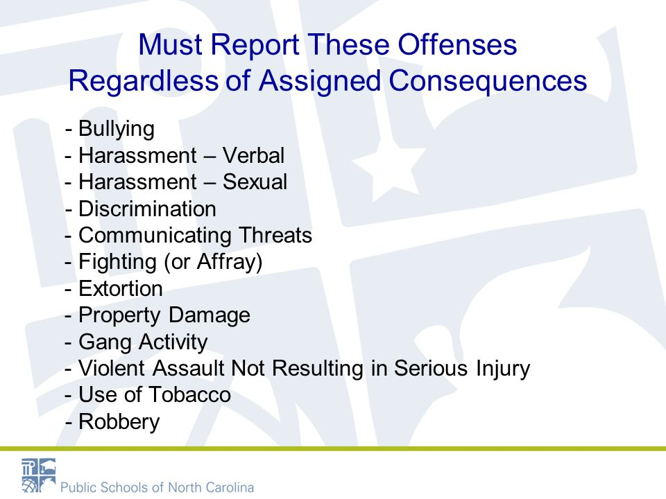 Required Reporting of Impermissible Uses of Seclusion & Restraint 115C-391.1(j)(2) requires the following types of incidents to be reported to the school principal: - Any use of aversive procedures.