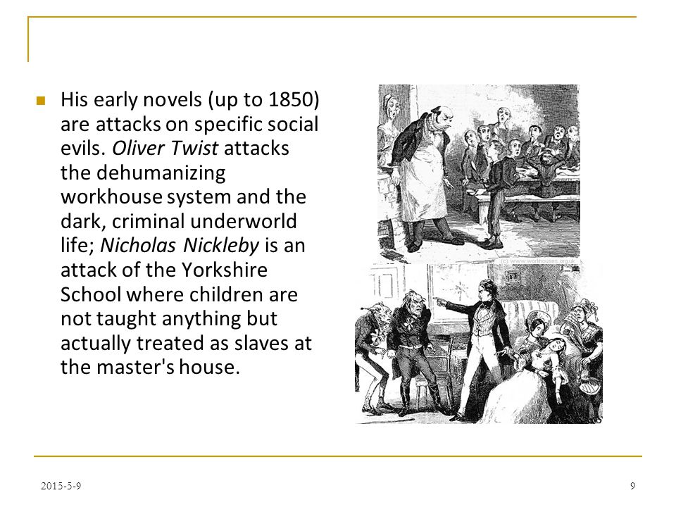 His early novels (up to 1850) are attacks on specific social evils.