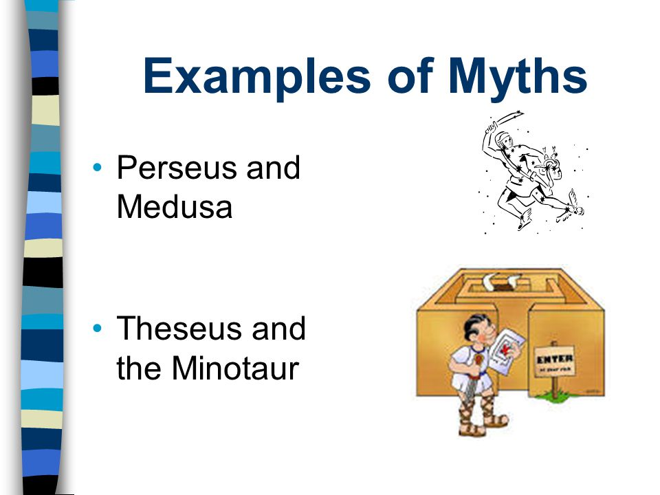 Examples of Myths Perseus and Medusa Theseus and the Minotaur