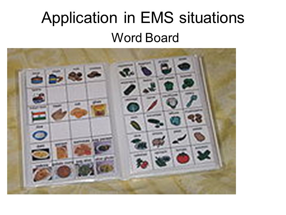 Application in EMS situations Word Board Use the one from the calendar