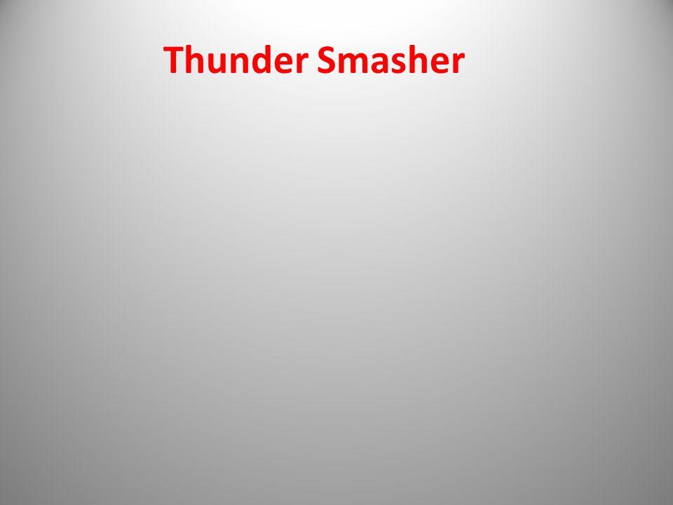 Thunder Smasher