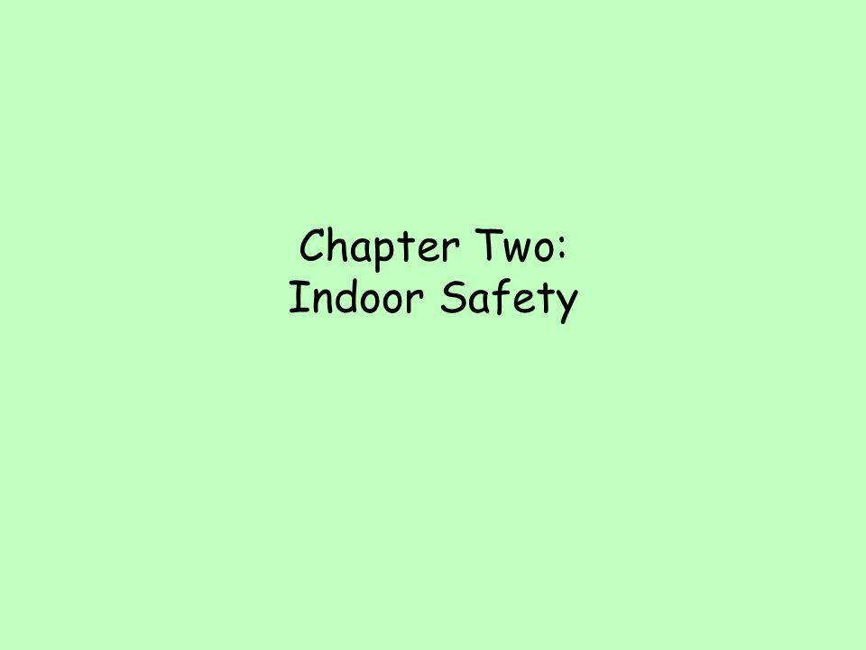 Chapter Two: Indoor Safety