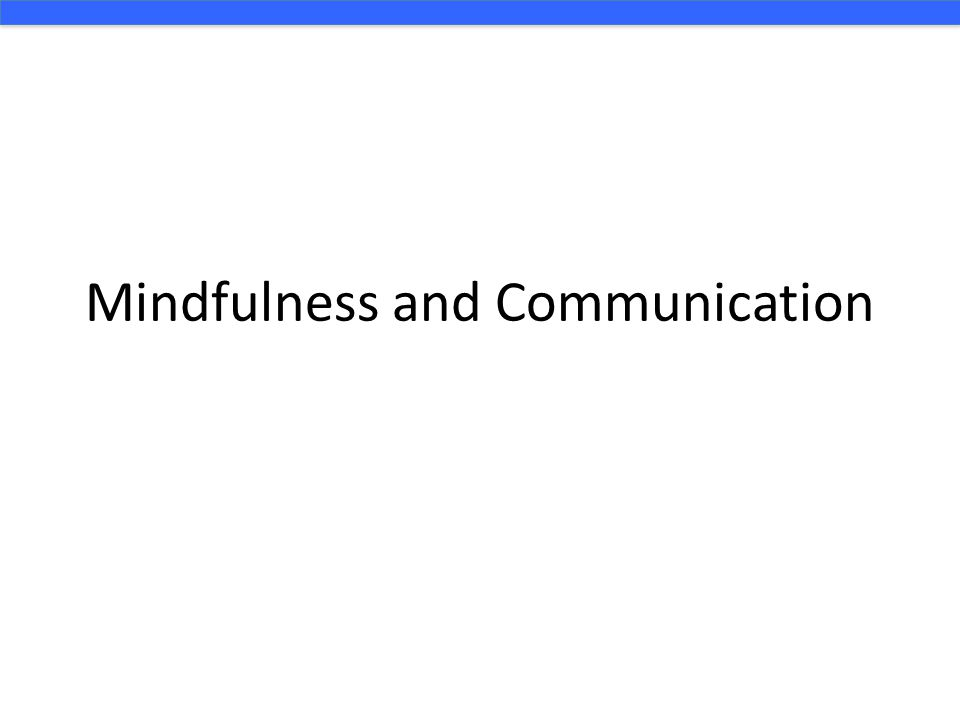 Mindfulness and Communication