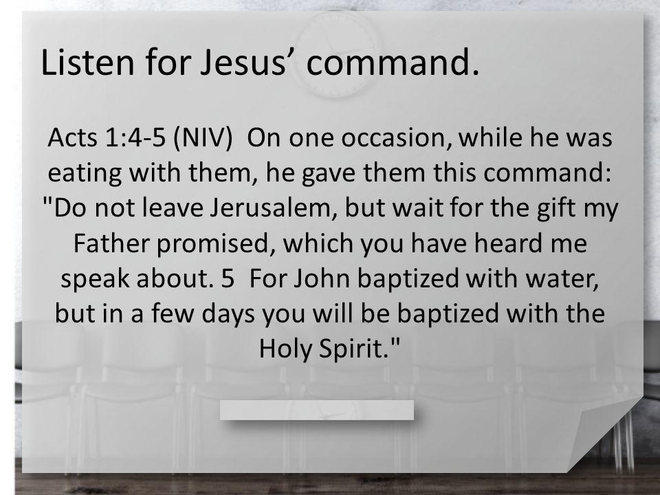 Listen for Jesus' command.