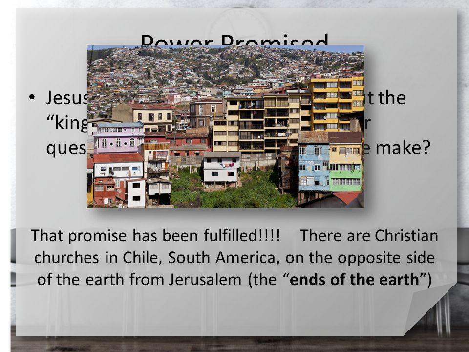 """Power Promised Jesus side stepped the question about the """"kingdom"""". Instead of answering their question, what further promise did He make? That promis"""