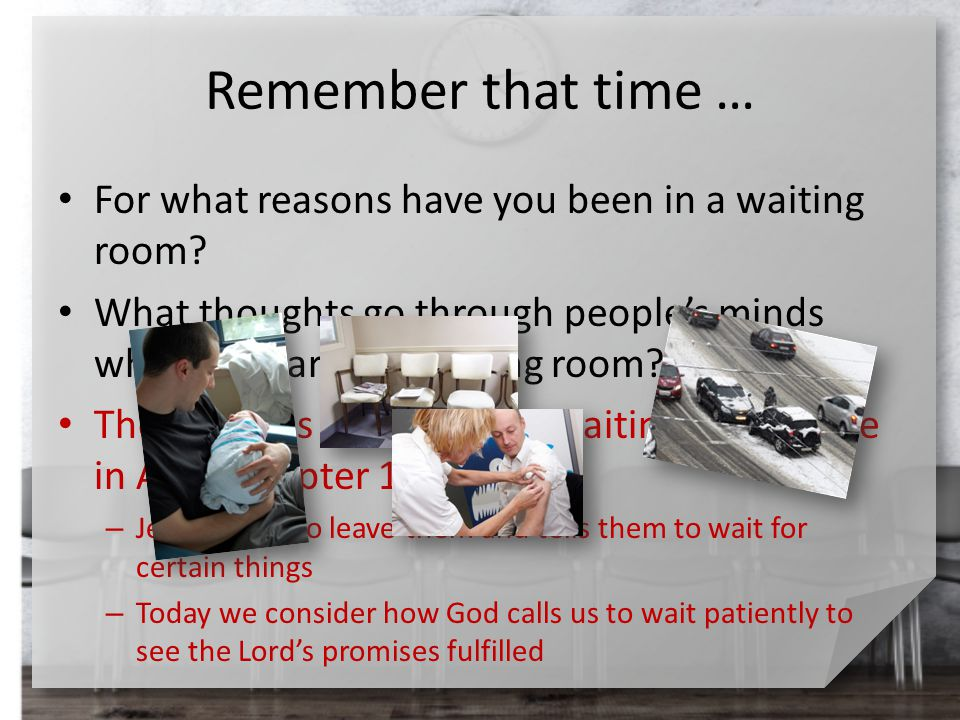Remember that time … For what reasons have you been in a waiting room? What thoughts go through people's minds when they are in a wating room? The apo