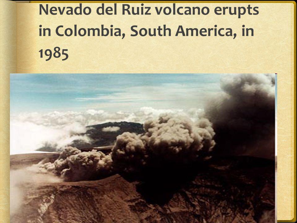 Nevado del Ruiz volcano erupts in Colombia, South America, in 1985
