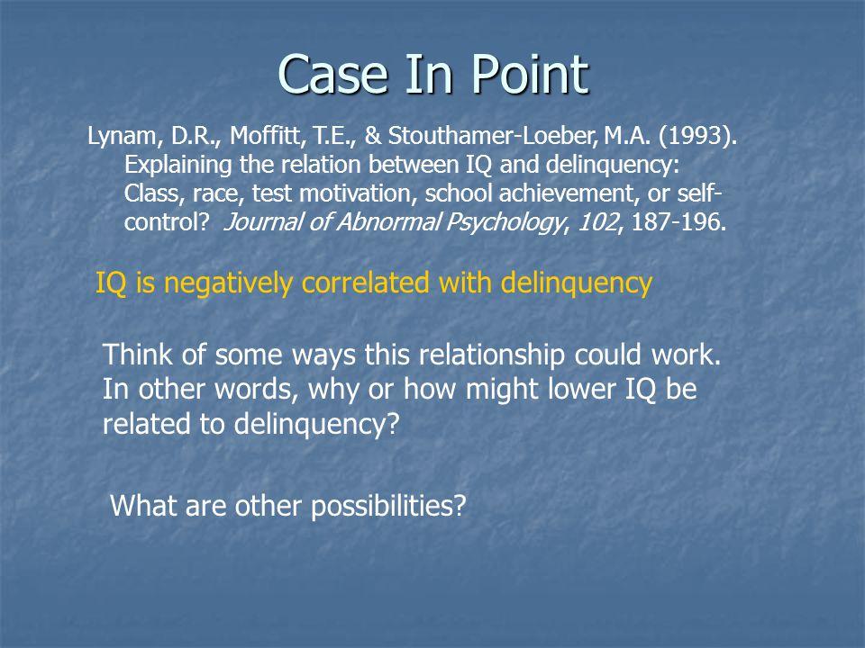 Case In Point Lynam, D.R., Moffitt, T.E., & Stouthamer-Loeber, M.A.