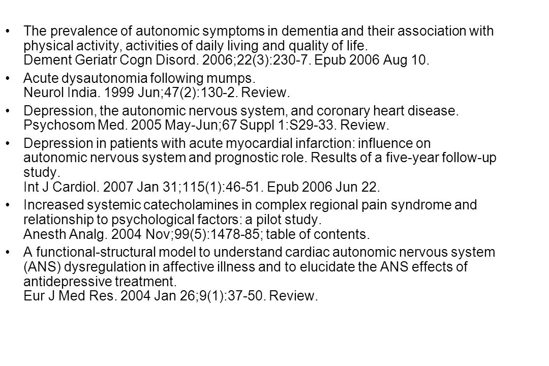 The prevalence of autonomic symptoms in dementia and their association with physical activity, activities of daily living and quality of life.