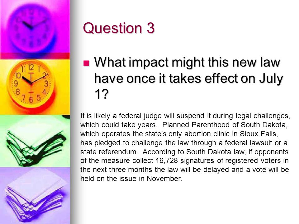 Question 3 What impact might this new law have once it takes effect on July 1.