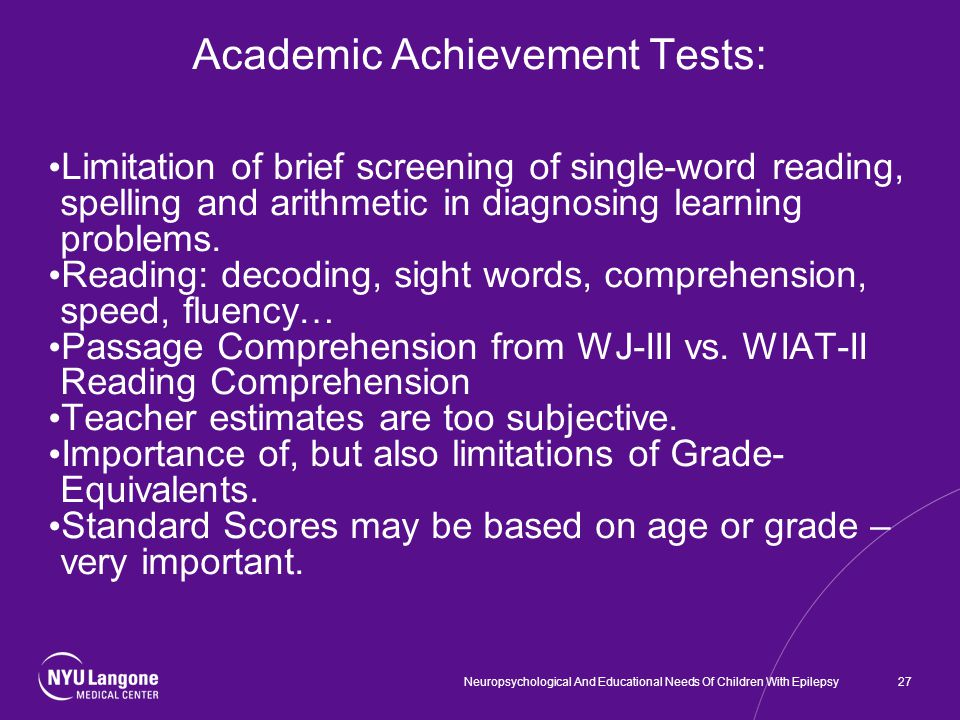 Academic Achievement Tests: Limitation of brief screening of single-word reading, spelling and arithmetic in diagnosing learning problems.