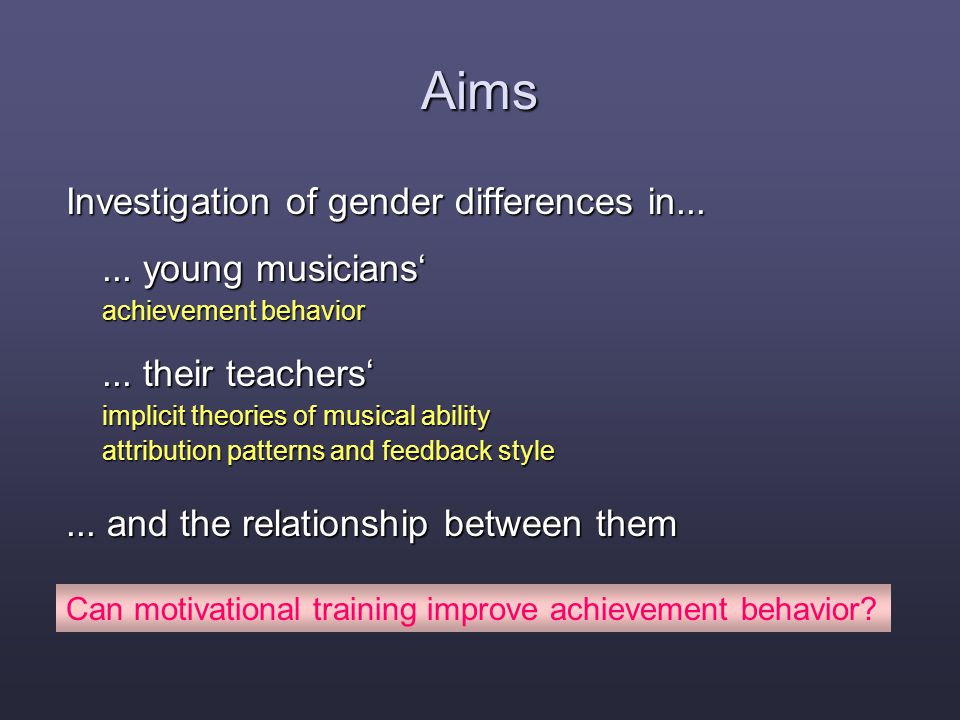 Aims Investigation of gender differences in...... young musicians' achievement behavior...