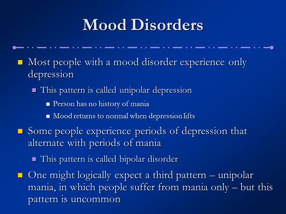 Mood Disorders These disorders have always captured people's interest These disorders have always captured people's interest Millions of people have mood disorders Millions of people have mood disorders Economic costs of mood disorders amount to more than $80 billion each year Economic costs of mood disorders amount to more than $80 billion each year Human suffering is incalculable Human suffering is incalculable