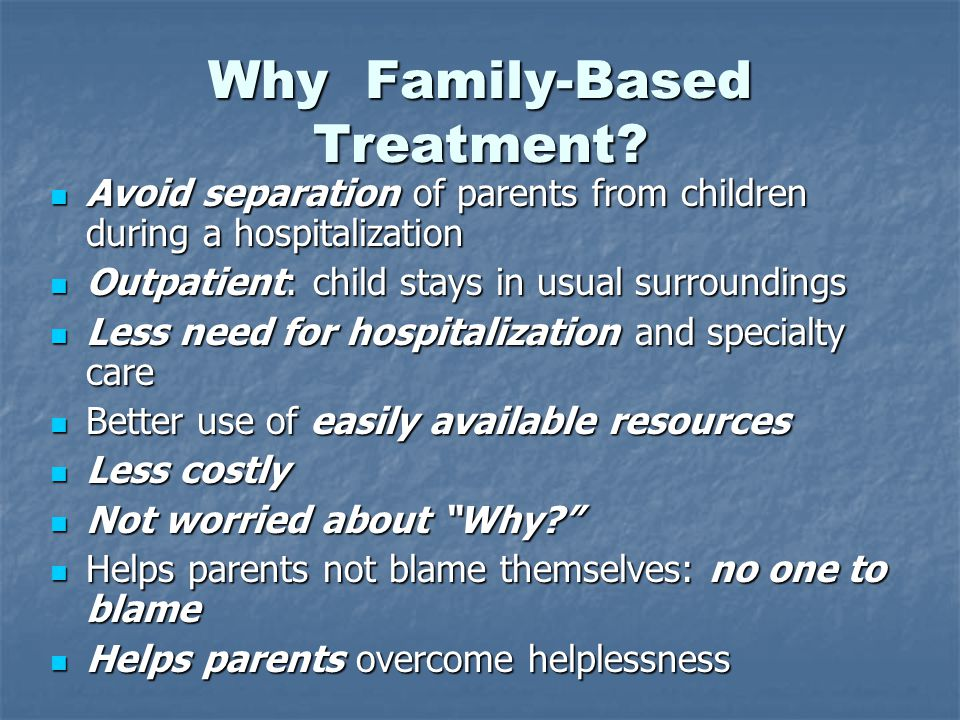 Why Family-Based Treatment.