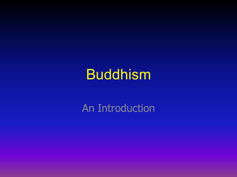 Buddhism An Introduction