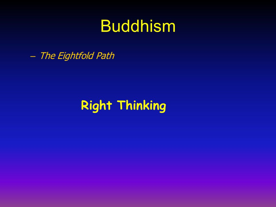 Buddhism – The Eightfold Path Right Thinking